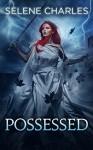 Possessed (Tempted Book 3) - Selene Charles