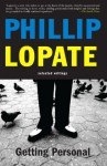 Getting Personal: Selected Essays - Philip Lopate