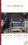 Piano Stories - Felisberto Hernández, Julio Cortázar