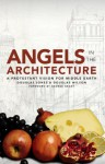 Angels in the Architecture: A Protestant Vision for Middle Earth - Douglas Wilson, Douglas Jones