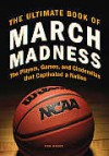 The Ultimate Book of March Madness: The Players, Games, and Cinderellas that Captivated a Nation - Thomas Hager