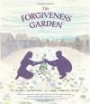 The Forgiveness Garden - Lauren Thompson, Christy Hale