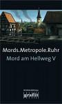 Mords.Metropole.Ruhr: Mord am Hellweg V - Helene Tursten, Jussi Adler-Olsen, Gabriella Wollenhaupt, H.P. Karr, Herbert Knorr, Sigrun Krauß