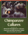 Chimpanzee Cultures: With a Foreword by Jane Goodall - Richard W. Wrangham