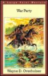 War Party - Wayne D. Overholser, John S. Daniels