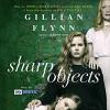 Sharp Objects - Gillian Flynn, Ann Marie Lee