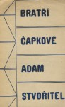 Adam Stvořitel - Karel Čapek, Josef Čapek