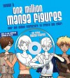 One Million Manga Characters: Over One Million Characters to Create and Color - Andrew James, Yishan Li