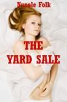 The Yard Sale: An Erotic Romance - Nycole Folk