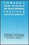 Toward a New Science of Educational Testing (Suny Series, Teacher Preparation and Development) - Harold Berlak, Fred M. Newmann