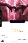 1 John: Love Each Other (New Community Bible Study Series) - John Ortberg, Kevin G. Harney, Sherry Harney