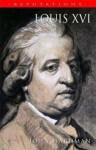 Louis XVI: The Silent King - John Hardman