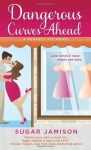 Dangerous Curves Ahead: A Perfect Fit Novel by Jamison, Sugar (2013) Mass Market Paperback - Sugar Jamison