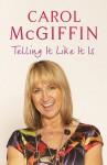Telling It Like It Is - Carol McGiffin