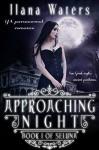 Approaching Night: Book I of Seluna (YA Paranormal Romance) (Seluna (New Greek Myths and Ancient Pantheons) 1) - Ilana Waters
