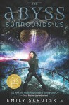 The Abyss Surrounds Us - Emily Skrutskie
