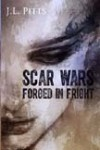 Scar Wars Forged In Fright - J.L. Pitts