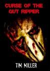 Curse of the Gut Ripper - Tim Miller