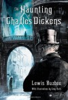 The Haunting of Charles Dickens - Lewis Buzbee, Greg Ruth