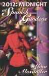2012: Midnight at Spanish Gardens - Alma Alexander