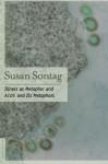 Illness as Metaphor & AIDS and Its Metaphors - Susan Sontag