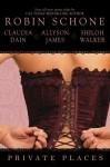 Private Places - Robin Schone, Claudia Dain, Allyson James, Shiloh Walker