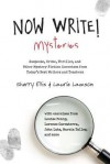 Now Write! Mysteries: Suspense, Crime, Thriller, and Other Mystery Fiction Exercises from Today's Best Writers and Teachers - Sherry Ellis, Laurie Lamson