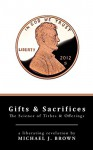 Gifts & Sacrifices: The Science of Tithes & Offerings - Michael Brown