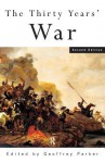 The Thirty Years War - Geoffrey Parker