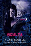 Oculta - P.C. Cast, Kristin Cast