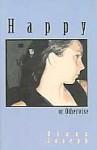Happy or Otherwise - Diana Joseph