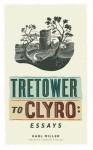 Tretower to Clyro: Essays - Karl Miller