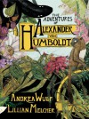 The Adventures of Alexander Von Humboldt - Andrea Wulf, Lillian Melcher