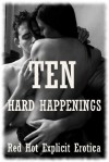 Ten Hard Happenings: Ten Rough Sex Erotica Stories - Sarah Blitz, Connie Hastings, Nycole Folk, Amy Dupont, Angela Ward