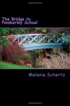The Bridge to Pemberley School - Melanie Schertz, Pat Weston