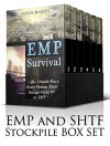 EMP and SHTF Stockpile Box Set: Things You Must-Have in Order to Survive Plus Unbelievable Tips on How to Withstand an EMP (Survival, EMP Survival, emp survival fiction) - Fred Cruz, Bobby Nelson, Bryanna Lamb, Glen White, John Collins, Susan Martin