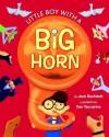 Little Boy with a Big Horn - Jack Bechdolt, Dan Yaccarino, Golden Books