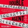 Double Agent: The First Hero of World War II and How the FBI Outwitted and Destroyed a Nazi Spy Ring - Peter Duffy, Peter Duffy, George Newbern