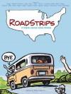Roadstrips: A Graphic Journey Across America - Pete Friedrich
