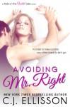 Avoiding Mr. Right - C.J. Ellisson