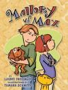 Mallory Vs. Max - Laurie B. Friedman
