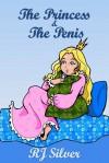 The Princess & the Penis - R.J. Silver