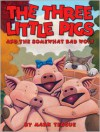 The Three Little Pigs and the Somewhat Bad Wolf - Mark Teague