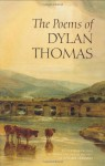 The Poems of Dylan Thomas - Dylan Thomas, Daniel Jones