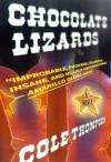 Chocolate Lizards: A Novel - Cole Thompson