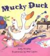 Mucky Duck - Sally Grindley, Neal Layton