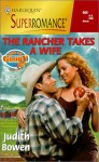 The Rancher Takes a Wife - Judith Bowen