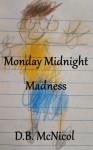 Monday Midnight Madness - Donna B. McNicol