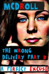 The Wrong Delivery - A Perfect Excuse - McDroll