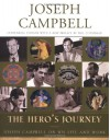 The Hero's Journey: Joseph Campbell on His Life & Work - Joseph Campbell, Phil Cousineau